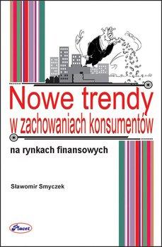 Nowe trendy w zachowaniach konsumentów na rynku usług finansowych                      (ebook)