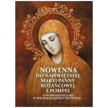 Nowenna do NMP Różańcowej z Pompei o wyproszenie łask w sprawach bardzo trudnych-Kałdon Stanisław Maria