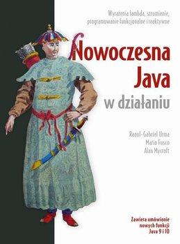Nowoczesna Java w działaniu-Urma Raoul-Gabriel, Fusco Mario, Mycroft Alan