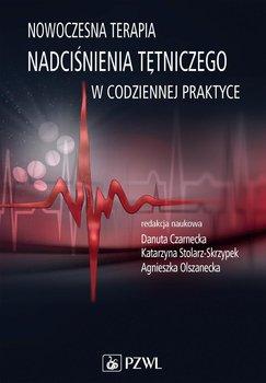Nowoczesna terapia nadciśnienia tętniczego w codziennej praktyce-Olszanecka Agnieszka, Stolarz-Skrzypek Katarzyna, Czarnecka Danuta