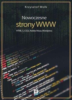 Nowoczesne strony WWW. HTML5, CSS3, Adobe Muse, Wordpress-Wołk Krzysztof