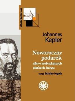 Noworoczny podarek albo o sześciokątnych płatkach śniegu-Kepler Johannes