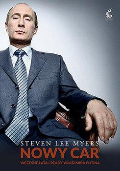Nowy car. Wczesne lata i rządy Władimira Putina-Myers Steven Lee