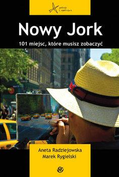 Nowy Jork. 101 Miejsc, które musisz zobaczyć-Radziejowska Aneta