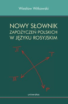 Nowy słownik zapożyczeń polskich w języku rosyjskim-Witkowski Wiesław