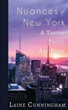 Nuances of New York City-Cunningham Laine
