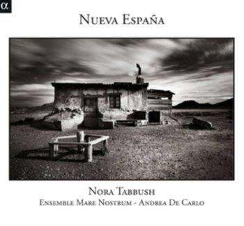 Nueva Espana-Tabbush Nora, Ensemble Mare Nostrum, Carlo de Andrea