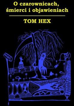 Oczarownicach, śmierci iobjawieniach-Hex Tom