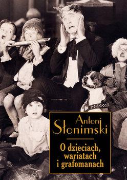 O dzieciach wariatach i grafomanach-Słonimski Antoni