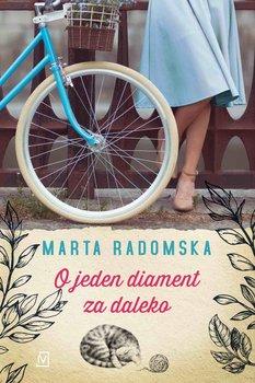 O jeden diament za daleko-Radomska Marta