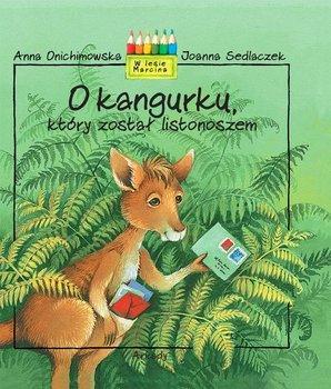 O kangurku, który został listonoszem-Onichimowska Anna
