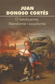 O katolicyzmie, liberalizmie i socjalizmie-Opracowanie zbiorowe