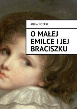 OMałej Emilce i jej braciszku-Ciepał Adrian
