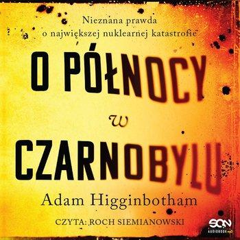 O północy w Czarnobylu-Higginbotham Adam