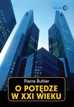 O potędze w XXI wieku-Buhler Pierre