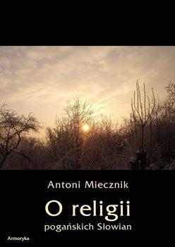 O religii pogańskich Słowian-Miecznik Antoni
