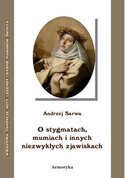 O stygmatach, mumiach i innych niezwykłych zjawiskach-Sarwa Andrzej