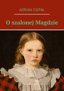 O szalonej Magdzie                      (ebook)