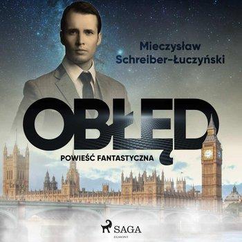Obłęd. Powieść fantastyczna-Schreiber-Łuczyński Mieczysław