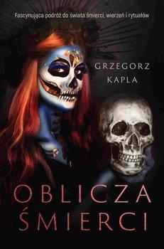 Oblicza śmierci-Kapla Grzegorz