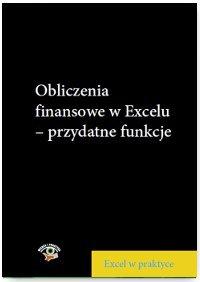 Obliczenia finansowe w Excelu – przydatne funkcje                      (ebook)
