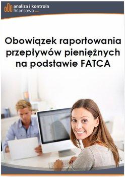 Obowiązek raportowania przepływów pieniężnych na podstawie FATCA                      (ebook)