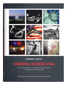 Obrona konieczna w polskim i amerykańskim prawie karnym-Sosik Robert