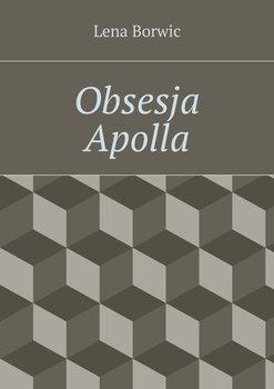 Obsesja Apolla-Borwic Lena