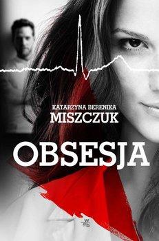 Obsesja-Miszczuk Katarzyna Berenika