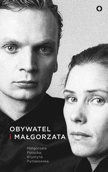Obywatel i Małgorzata-Potocka Małgorzata, Pytlakowska Krystyna