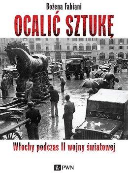 Ocalić sztukę. Włochy podczas II wojny światowej-Fabiani Bożena