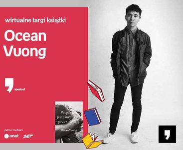 Ocean Vuong – PREMIERA | Wirtualne Targi Książki. Apostrof
