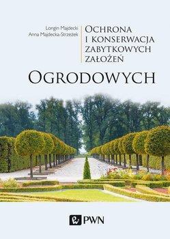Ochrona i konserwacja zabytkowych założeń ogrodowych-Majdecki Longin, Majdecka-Strzeżek Anna