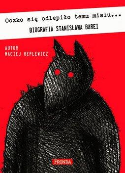 Oczko się odlepiło temu misiu... Biografia Stanisława Barei                      (ebook)