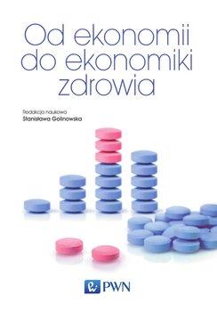 Od ekonomii do ekonomiki zdrowia                      (ebook)