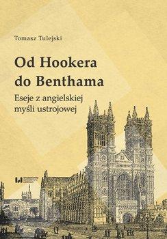 Od Hookera do Benthama. Eseje z angielskiej myśli ustrojowej-Tulejski Tomasz