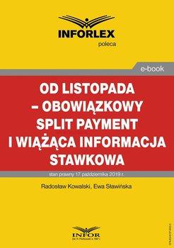 Od listopada – obowiązkowy split payment i wiążąca informacja stawkowa-Kowalski Radosław, Sławińska Ewa