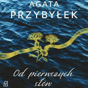 Od pierwszych słów-Przybyłek Agata