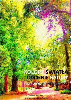 Odcienie natury. Kolory światła-Pieńkowski Gniewomir