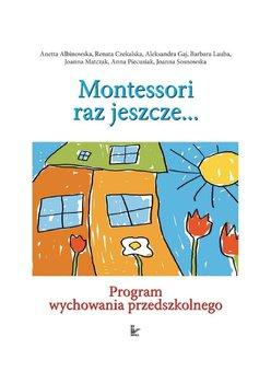 Odkryjmy Montessori Raz Jeszcze... Program Wychowania Przedszkolnego-Opracowanie zbiorowe