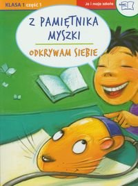 Odkrywam siebie. Ja i moja szkoła 1. Z pamiętnika myszki. Część 1-Żaba-Żabińska Wiesława, Faliszewska Jolanta