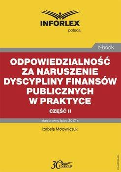 Odpowiedzialność za naruszenie dyscypliny finansów publicznych w praktyce. Część 2-Motowilczuk Izabela