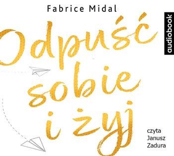 Odpuść sobie i żyj-Midal Fabrice