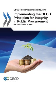 OECD Public Governance Reviews Implementing the OECD Principles for Integrity in Public Procurement-Oecd