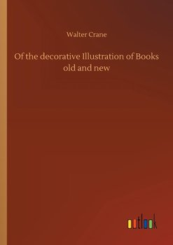 Of the decorative Illustration of Books old and new-Crane Walter