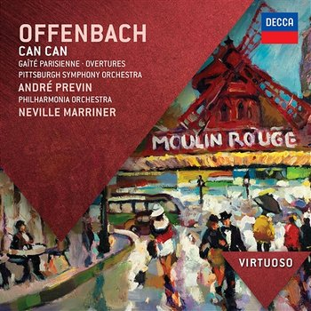Offenbach: Can Can; Gaité Parisienne; Overtures-Philharmonia Orchestra, Sir Neville Marriner, Pittsburgh Symphony Orchestra, André Previn