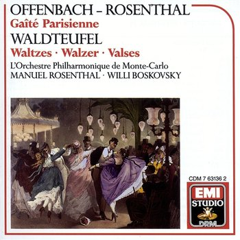Offenbach & Waldteufel: Orchestral Works - Manuel Rosenthal, Willi Boskovsky, Orchestre Philharmonique de Monte Carlo