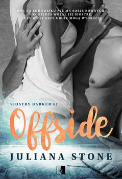 Offside. Siostry Barker. Tom 1 - Stone Juliana