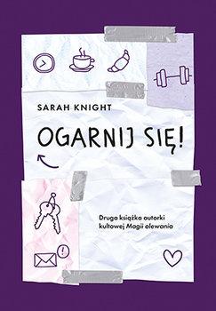 Ogarnij Się Knight Sarah Książka W Sklepie Empikcom