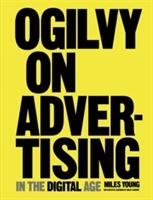 Ogilvy & Mather on Digital Advertising-Young Miles